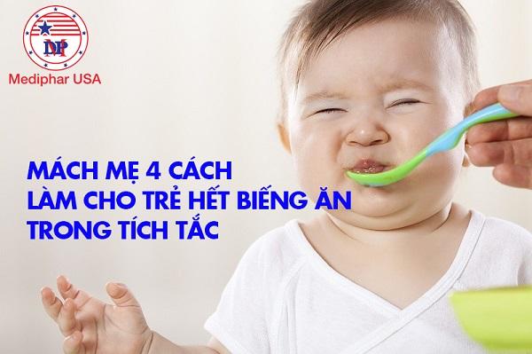 Mách mẹ 4 cách làm cho trẻ hết biếng ăn trong tích tắc